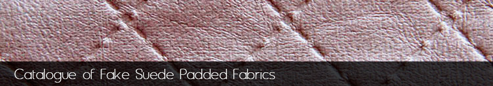 Manufacture and sale of fake suede padded fabrics.