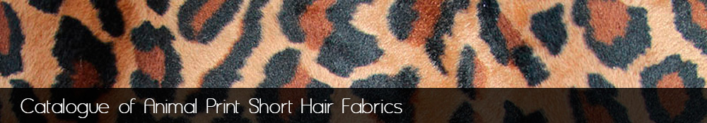 Manufacture and sale of Animal Print short hair fabrics.