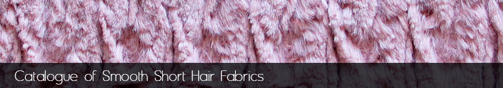 Manufacture and sale of smooth short hair fabrics.